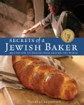 Secrets of a Jewish Baker: Recipes for 125 Breads from Around the World (Hardcover)
