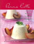Panna Cotta: Italy's Elegant Custard Made Easy (Hardcover)