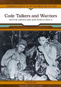 Code Talkers and Warriors: Native Americans and World War II (Hardcover)