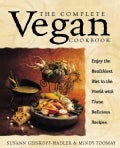 Complete Vegan Cookbook: Over 200 Tantalizing Recipes, Plus Plenty of Kitchen Wisdom for Beginners and Experience... (Paperback)