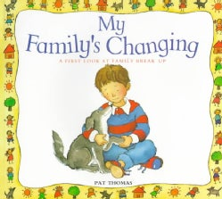 My Family's Changing: A First Look at Family Break Up (Paperback)