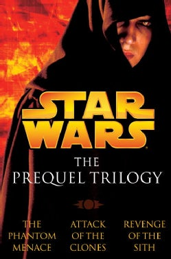 Star Wars the Prequel Trilogy: The Phantom Menace/Attack of the Clones/Revenge of the Sith (Paperback)
