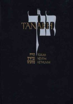 Tanakh: A New Translation of the Holy Scriptures According to the Traditional Hebrew Text/ Black Leatherette (Paperback)