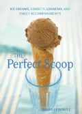 Perfect Scoop: Ice Creams, Sorbets, Granitas, and Sweet Accompaniments (Hardcover)
