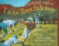 T Is for Touchdown: A Football Alphabet (Paperback)
