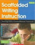 Scaffolded Writing Instruction: Teaching with a Gradual-Release Framework (Paperback)