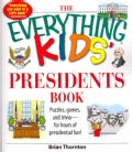 The Everything Kids' Presidents Book: Puzzles, Games and Trivia - for Hours of Presidential Fun (Paperback)