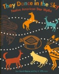 They Dance in the Sky: Native American Star Myths (Paperback)