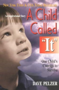 "A Child Called ""It"": One Child's Courage to Survive (Paperback)"