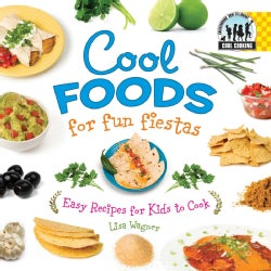 Cool Foods for Fun Fiestas: Easy Recipes for Kids to Cook (Hardcover)
