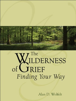 The Wilderness of Grief: Finding Your Way (Hardcover)