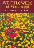 Wildflowers of Mississippi (Paperback)