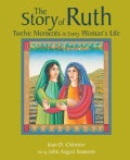 The Story of Ruth: Twelve Moments in Every Woman's Life (Paperback)
