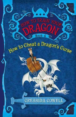 How to Cheat a Dragon's Curse: The Heroic Misadventures of Hiccup Horrendous Haddock III (Hardcover)