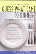 Guess What Came to Dinner?: Parasites and Your Health (Paperback)