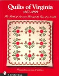 Quilts of Virginia, 1607-1899: The Birth of America Through the Eye of a Needle (Paperback)