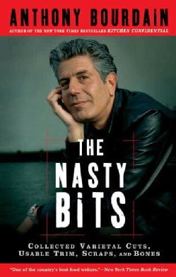 The Nasty Bits: Collected Varietal Cuts, Usable Trim, Scraps, and Bones (Paperback)