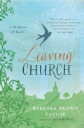 Leaving Church: A Memoir of Faith (Paperback)