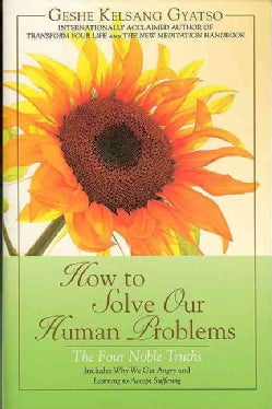 How to Solve Our Human Problems: The Four Noble Truths (Paperback)