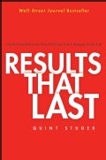 Results That Last: Hardwiring Behaviors That Will Take Your Company to the Top (Hardcover)