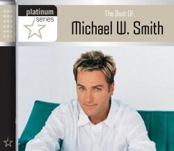 Michael W. Smith - The Best of Michael W. Smith