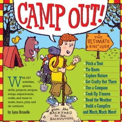 Camp Out!: The Ultimate Kids' Guide from the Backyard to the Backwoods (Paperback)