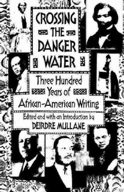 Crossing the Danger Water: Three Hundred Years of African-American Writing (Paperback)