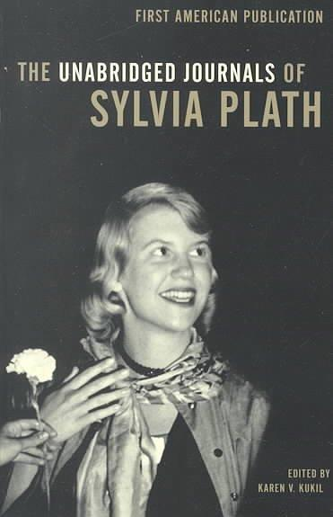 The Unabridged Journals of Sylvia Plath 1950-1962: Transcripts from the Original Manuscripts at Smith College (Paperback)