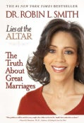 Lies at the Altar: The Truth About Great Marriages (Paperback)
