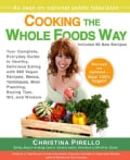 Cooking the Whole Foods Way: Your Complete, Everyday Guide to Healthy, Delicious Eating With 500 Vegan Recipes, M... (Paperback)