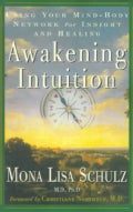 Awakening Intuition: Using Your Mind-Body Network for Insight and Healing (Paperback)