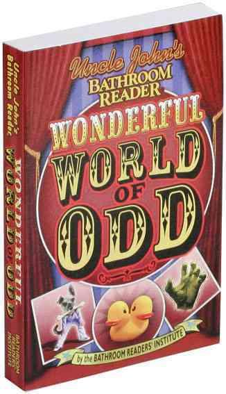Uncle John's Bathroom Reader Wonderful World of Odd (Paperback)