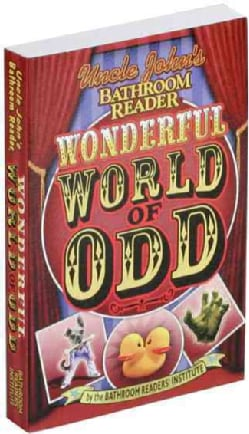 Uncle John's Bathroom Reader Wonderful World of Odd (Paperback)