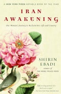 Iran Awakening: One Woman's Journey to Reclaim Her Life and Country (Paperback)