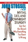 Myths, Lies, and Downright Stupidity: Get Out the Shovel - Why Everything You Know Is Wrong (Paperback)
