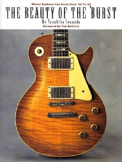 Beauty of the 'Burst: Gibson Sunburst Les Pauls from '58 to '60 (Paperback)