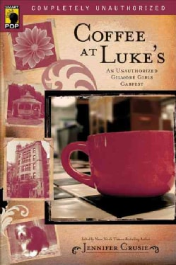 Coffee at Luke's: An Unauthorized Gilmore Girls Gabfest (Paperback)