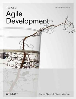 The Art of Agile Development: With Extreme Programming (Paperback)