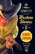 The Complete Western Stories of Elmore Leonard (Paperback)
