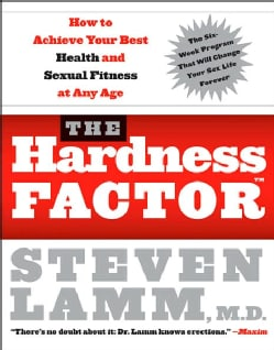 The Hardness Factor: How to Achieve Your Best Health and Sexual Fitness at Any Age (Paperback)