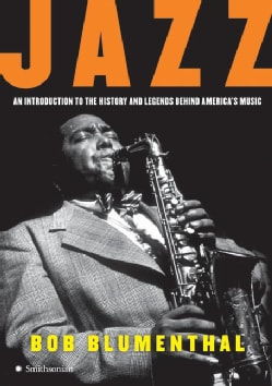Jazz: An Introduction to the History and Legends Behind America's Music (Paperback)