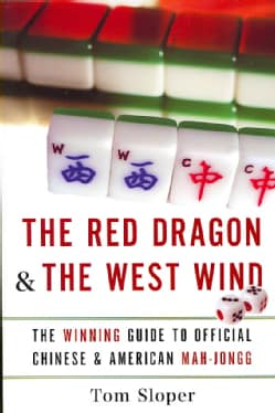 The Red Dragon & the West Wind: The Winning Guide to Official Chinese & American Mah-jongg (Paperback)