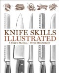Knife Skills Illustrated: A User's Manual (Hardcover)