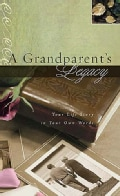A Grandparent's Legacy: Your Life Story in Your Own Words (Spiral bound)