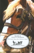 The Book of Draft Horses: The Gentle Giants That Built the World (Hardcover)