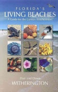 Florida's Living Beaches: A Guide for the Curious Beachcomber (Paperback)