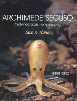 Archimede Seguso: Mid-mod Glass from Murano: Lace & Stone (Hardcover)