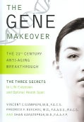 The Gene Makeover: The 21st Century Anti-aging Breakthrough (Hardcover)