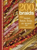 200 Braids to Twist, Knot, Loop, or Weave (Spiral bound)