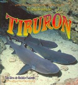 El Ciclo De Vida Del Tiburon/ The Life Cycle of a Shark (Paperback)